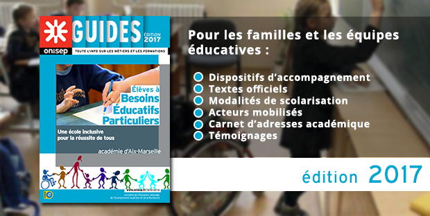 Guide Eleves à besoins particuliers EBEP édition 2017 Onisep Aix-Marseille-Une